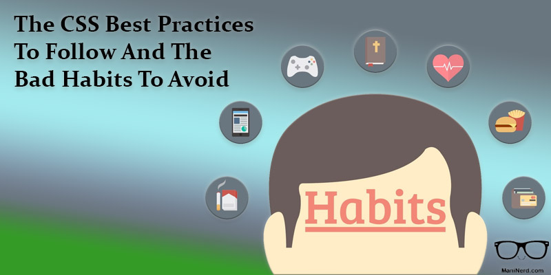 The CSS Best Practices to Follow and the Bad Habits to Avoid