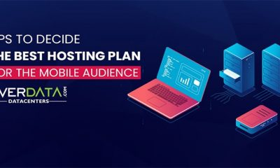 Tips to decide the best hosting plan for the mobile audience